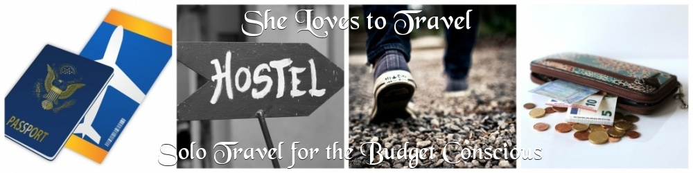 She Loves to Travel - Solo Travel for the Budget Conscious